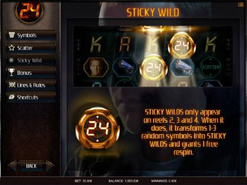 24 Big Bonus Slots Sticky Wilds only appear on reels 2, 3 and 4. When it does, it transforms 1-3 random symbols into sticky wilds and grants 1 free respin.