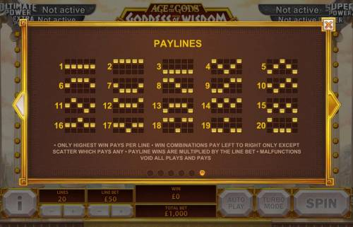 Age of the Gods Goddess of Wisdom Big Bonus Slots Payline Diagrams 1-20, Only highest win pays per line, Win combinations pay left to right only except scatter which pay any.