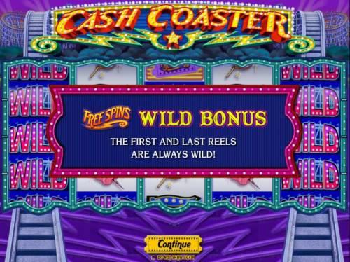 Cash Coaster Big Bonus Slots Free Spins Wild Bonus - The first and last reels are always wild.
