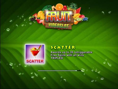 Fruit Big Bonus Slots Game features include: Free Spins! Scatter awards up to 30 retriggerable Free Spins with all wins tripled!