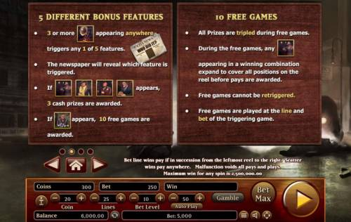 Gangsters Big Bonus Slots Game features 5 different Bonus features and 10 Free Games.