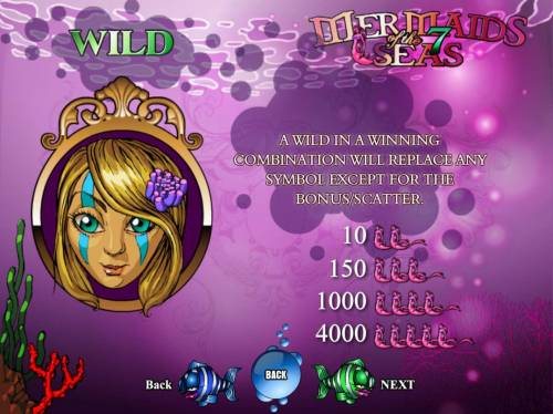 Mermaids of the 7 Seas Big Bonus Slots A wild in a winning combination will replace any symbol except for the bonus - scatter.
