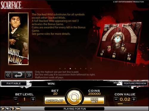 Scarface Big Bonus Slots Scarface slot game a full stacked wild appearing on reel 3 activates the bonus game