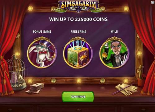 Simsalabim Big Bonus Slots you can win to 225000 coins and the game features a bonus game, free spins and wilds