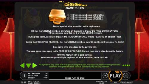 The Catfather part II Big Bonus Slots The Gold Briefcase is the game scatter symbol. Hit 3 or more Gold Briefcase bonus symbol anywhere on the reels to trigger the Free Spins feature. 10 Free Spins are awarded for three or more bonus symbols.