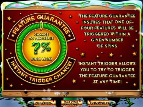 The Elf Wars Big Bonus Slots Feature Guarantee insures that a feature will be triggered within a certain number of spins