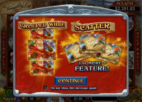 The Naughty List Big Bonus Slots This game features Grouped Wilds and 3 or more Scatter symbols triggers Bonus Feature.