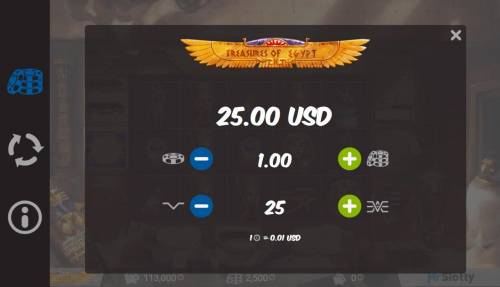 Treasures of Egypt Big Bonus Slots Click on the side menu button to adjust the lines played or coin size.