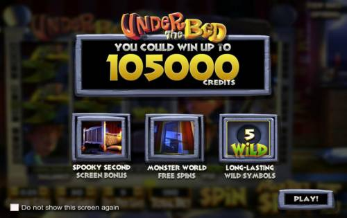 Under The Bed Big Bonus Slots you could win up to 105000 credits